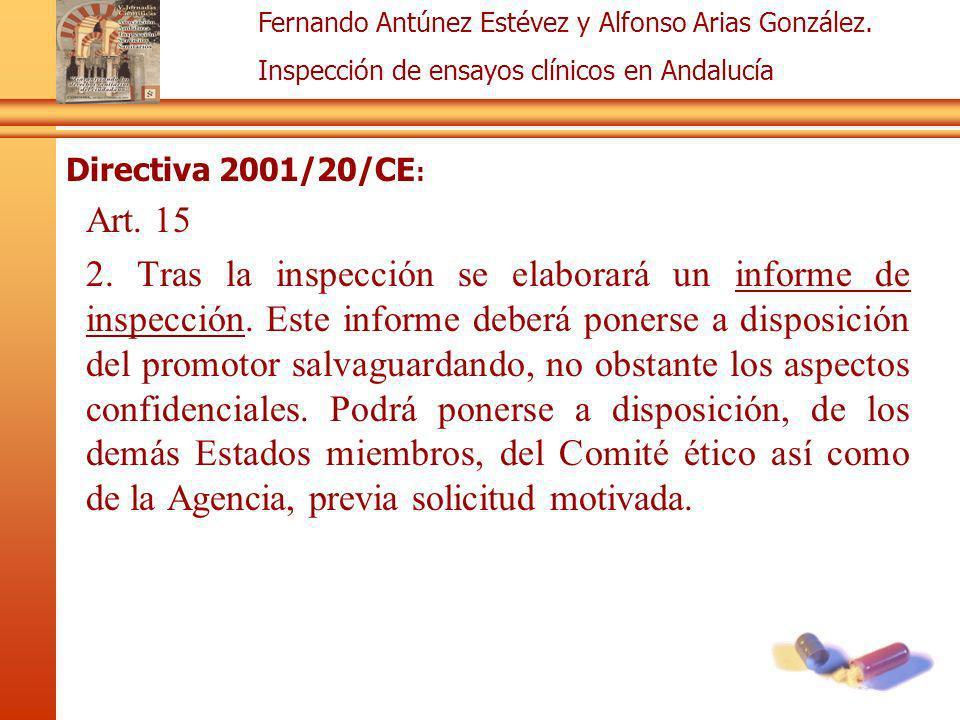 Fernando Antúnez Estévez y Alfonso Arias González. Inspección de ensayos clínicos en Andalucía Directiva 2001/20/CE : Art. 15 2. Tras la inspección se