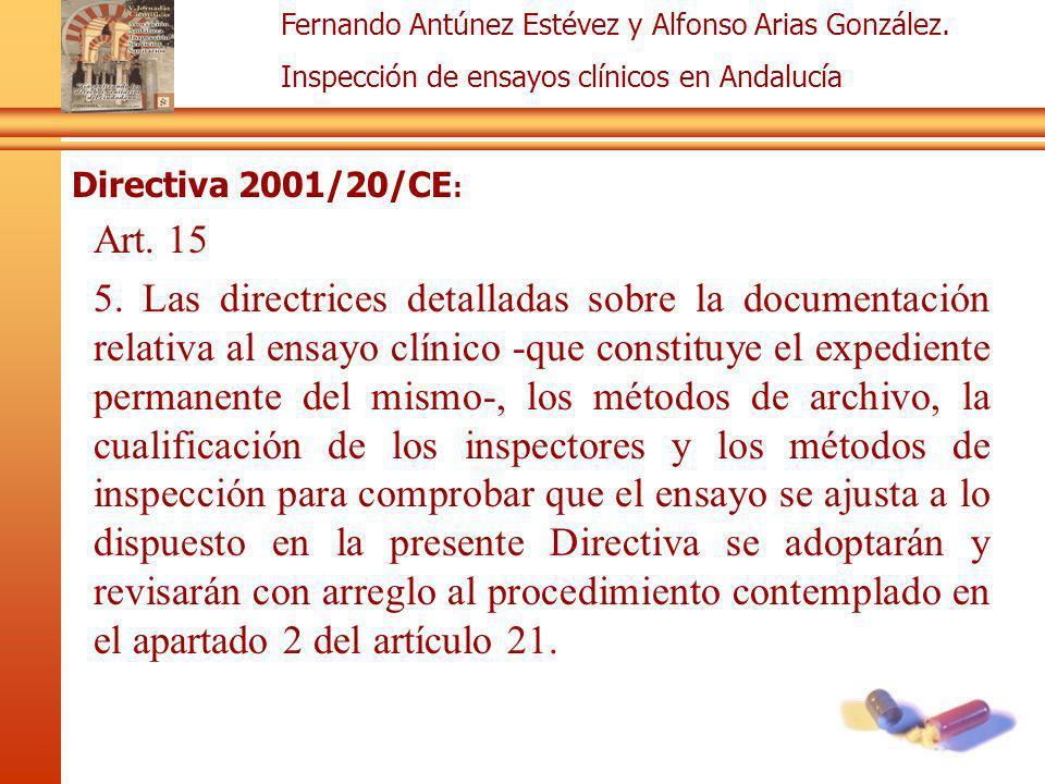 Fernando Antúnez Estévez y Alfonso Arias González. Inspección de ensayos clínicos en Andalucía Directiva 2001/20/CE : Art. 15 5. Las directrices detal