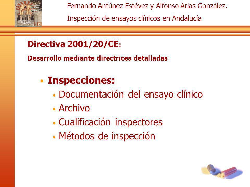 Fernando Antúnez Estévez y Alfonso Arias González. Inspección de ensayos clínicos en Andalucía Directiva 2001/20/CE : Desarrollo mediante directrices