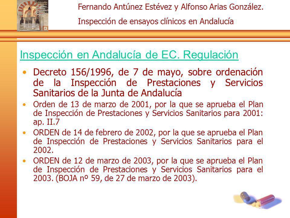 Fernando Antúnez Estévez y Alfonso Arias González. Inspección de ensayos clínicos en Andalucía Decreto 156/1996, de 7 de mayo, sobre ordenación de la