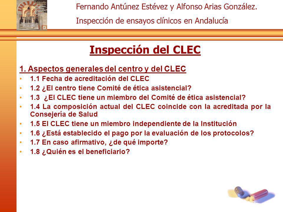 Fernando Antúnez Estévez y Alfonso Arias González. Inspección de ensayos clínicos en Andalucía Inspección del CLEC 1. Aspectos generales del centro y