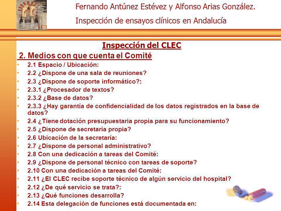 Fernando Antúnez Estévez y Alfonso Arias González. Inspección de ensayos clínicos en Andalucía Inspección del CLEC 2. Medios con que cuenta el Comité