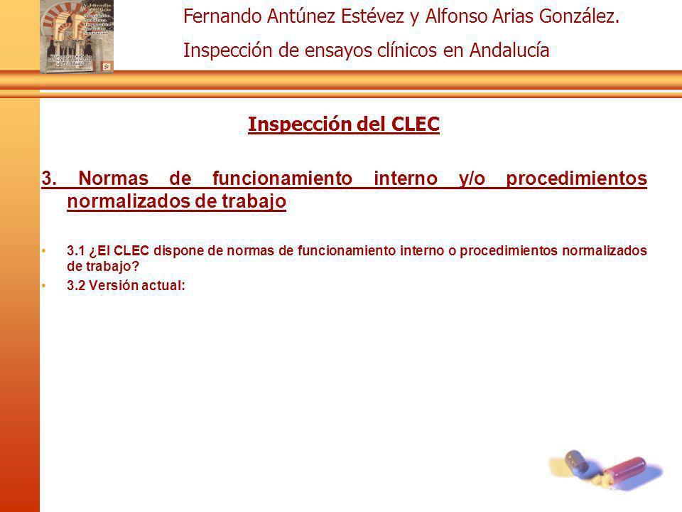 Fernando Antúnez Estévez y Alfonso Arias González. Inspección de ensayos clínicos en Andalucía Inspección del CLEC 3. Normas de funcionamiento interno