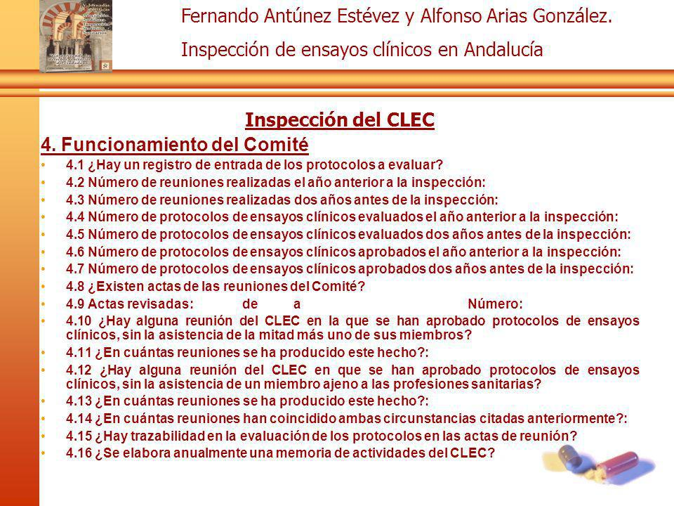 Fernando Antúnez Estévez y Alfonso Arias González. Inspección de ensayos clínicos en Andalucía Inspección del CLEC 4. Funcionamiento del Comité 4.1 ¿H