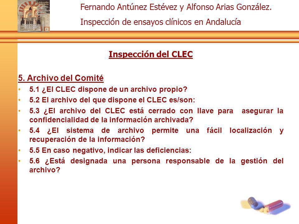 Fernando Antúnez Estévez y Alfonso Arias González. Inspección de ensayos clínicos en Andalucía Inspección del CLEC 5. Archivo del Comité 5.1 ¿El CLEC