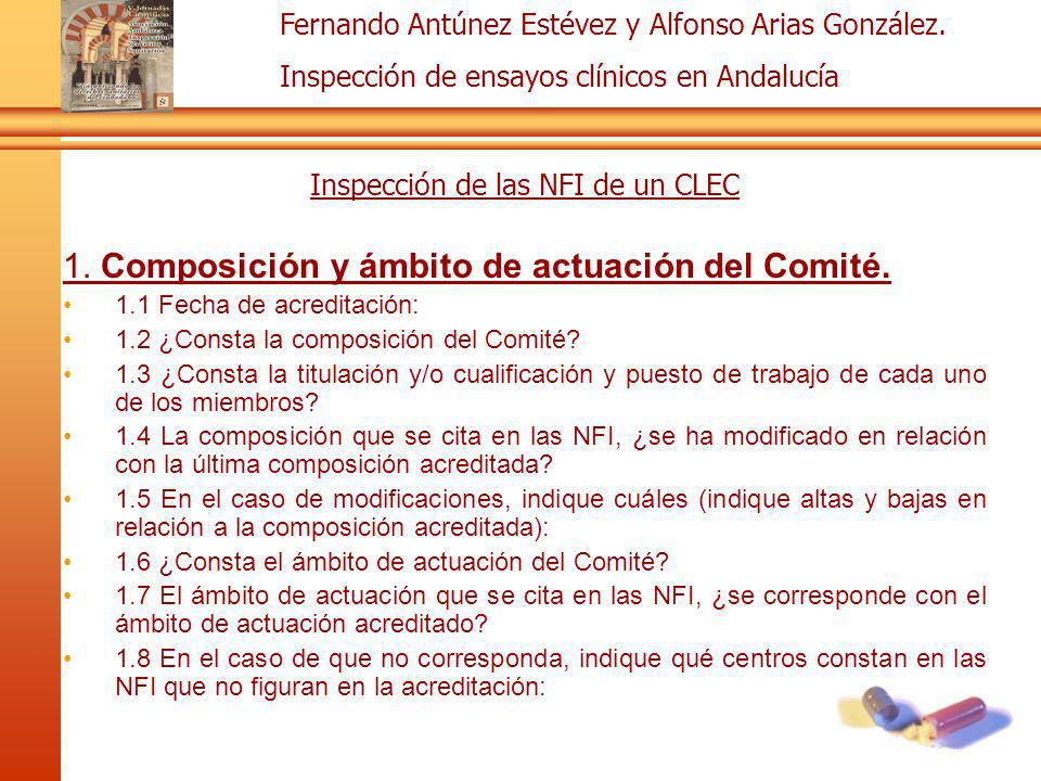Fernando Antúnez Estévez y Alfonso Arias González. Inspección de ensayos clínicos en Andalucía Inspección de las NFI de un CLEC 1. Composición y ámbit