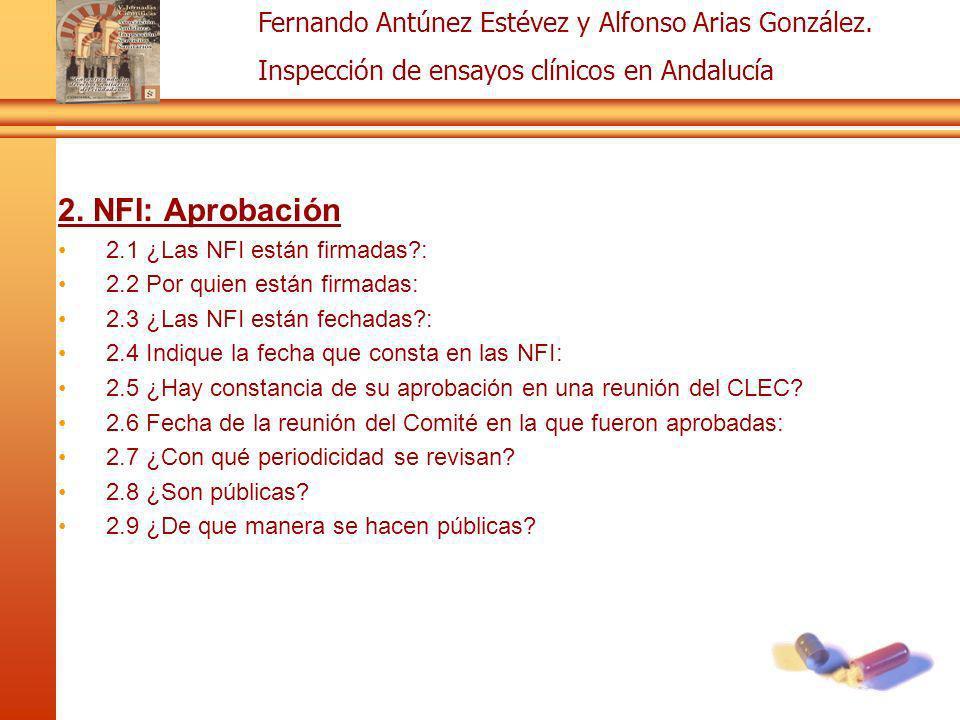 Fernando Antúnez Estévez y Alfonso Arias González. Inspección de ensayos clínicos en Andalucía 2. NFI: Aprobación 2.1 ¿Las NFI están firmadas?: 2.2 Po