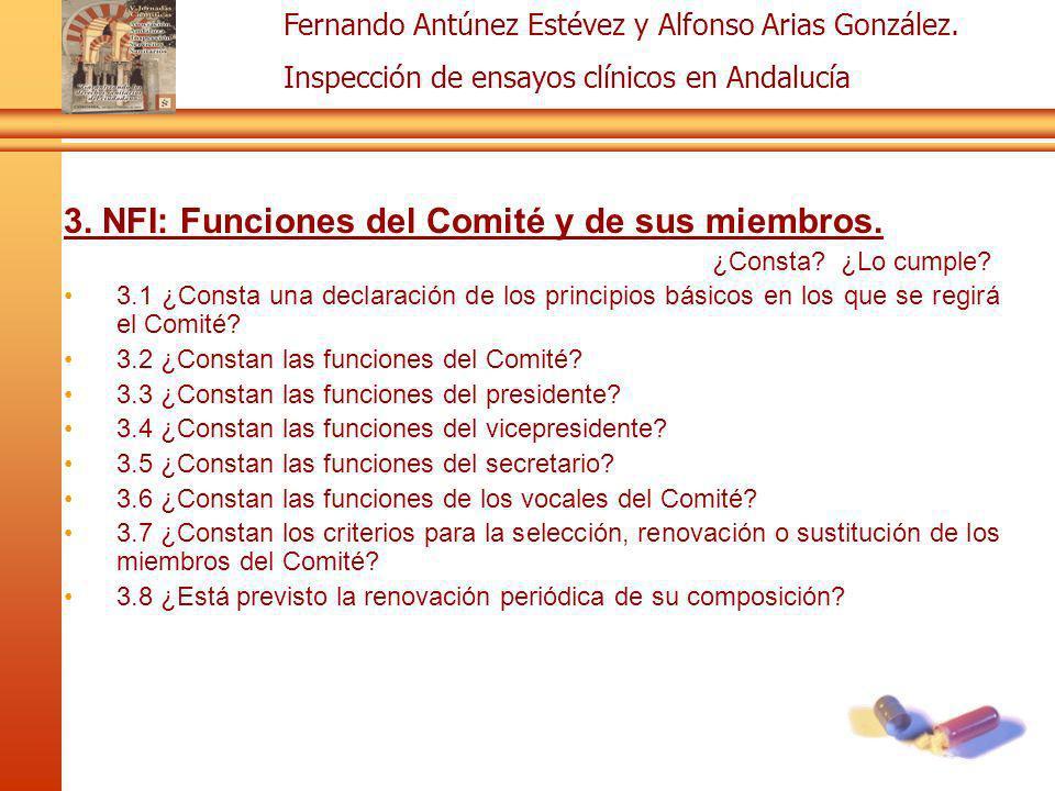Fernando Antúnez Estévez y Alfonso Arias González. Inspección de ensayos clínicos en Andalucía 3. NFI: Funciones del Comité y de sus miembros. ¿Consta
