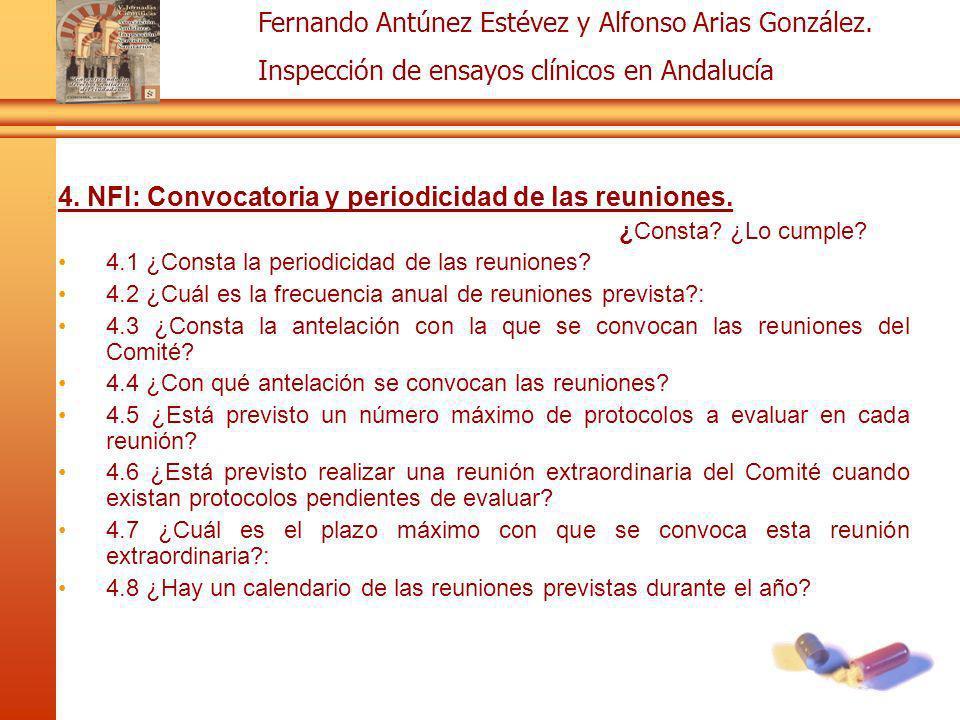 Fernando Antúnez Estévez y Alfonso Arias González. Inspección de ensayos clínicos en Andalucía 4. NFI: Convocatoria y periodicidad de las reuniones. ¿