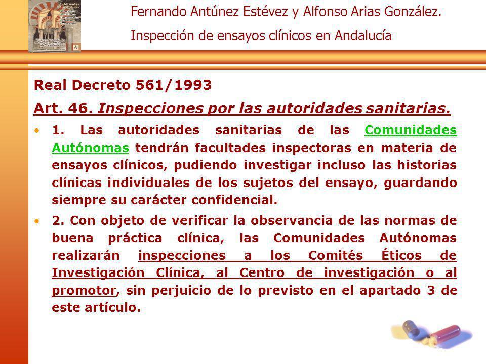 Fernando Antúnez Estévez y Alfonso Arias González. Inspección de ensayos clínicos en Andalucía Real Decreto 561/1993 Art. 46. Inspecciones por las aut