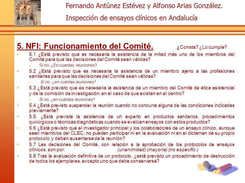 Fernando Antúnez Estévez y Alfonso Arias González. Inspección de ensayos clínicos en Andalucía 5. NFI: Funcionamiento del Comité. ¿Consta? ¿Lo cumple?