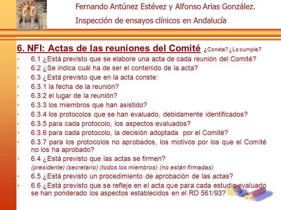 Fernando Antúnez Estévez y Alfonso Arias González. Inspección de ensayos clínicos en Andalucía 6. NFI: Actas de las reuniones del Comité ¿Consta? ¿Lo
