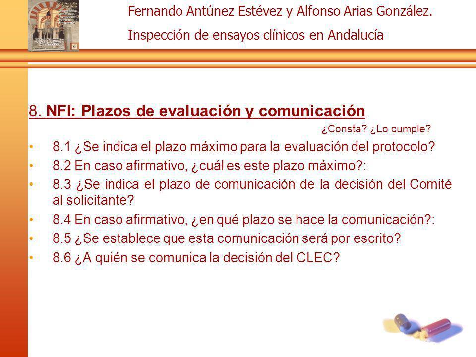 Fernando Antúnez Estévez y Alfonso Arias González. Inspección de ensayos clínicos en Andalucía 8. NFI: Plazos de evaluación y comunicación ¿Consta? ¿L