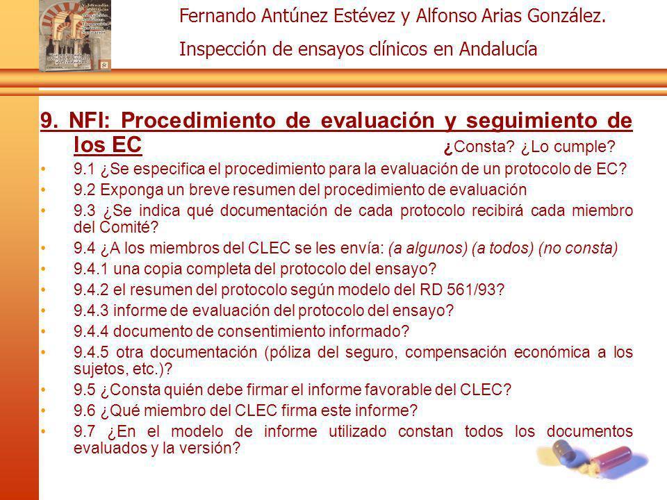 Fernando Antúnez Estévez y Alfonso Arias González. Inspección de ensayos clínicos en Andalucía 9. NFI: Procedimiento de evaluación y seguimiento de lo