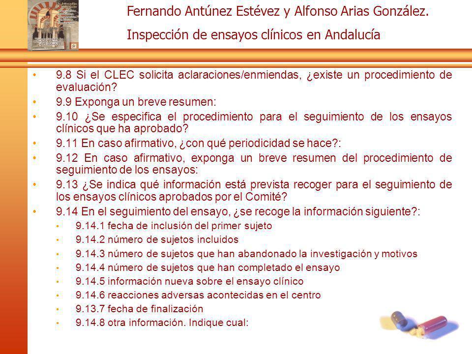 Fernando Antúnez Estévez y Alfonso Arias González. Inspección de ensayos clínicos en Andalucía 9.8 Si el CLEC solicita aclaraciones/enmiendas, ¿existe