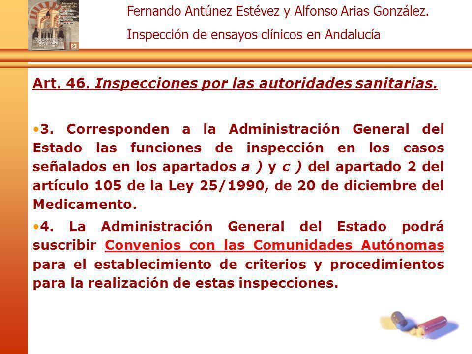 Fernando Antúnez Estévez y Alfonso Arias González. Inspección de ensayos clínicos en Andalucía Art. 46. Inspecciones por las autoridades sanitarias. 3