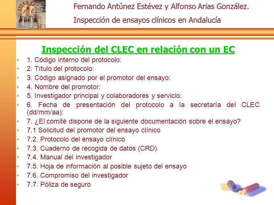 Fernando Antúnez Estévez y Alfonso Arias González. Inspección de ensayos clínicos en Andalucía Inspección del CLEC en relación con un EC 1. Código int