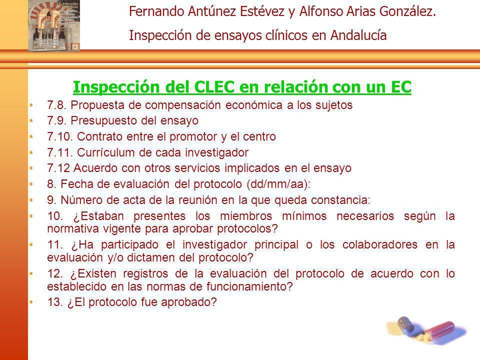 Fernando Antúnez Estévez y Alfonso Arias González. Inspección de ensayos clínicos en Andalucía Inspección del CLEC en relación con un EC 7.8. Propuest