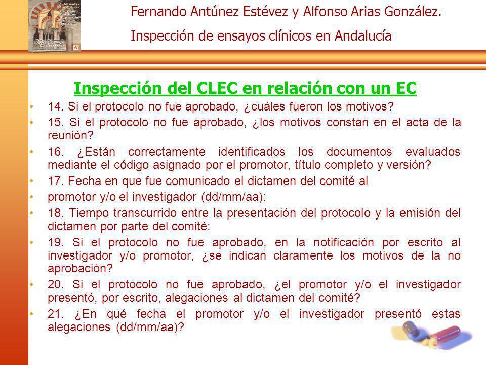 Fernando Antúnez Estévez y Alfonso Arias González. Inspección de ensayos clínicos en Andalucía Inspección del CLEC en relación con un EC 14. Si el pro