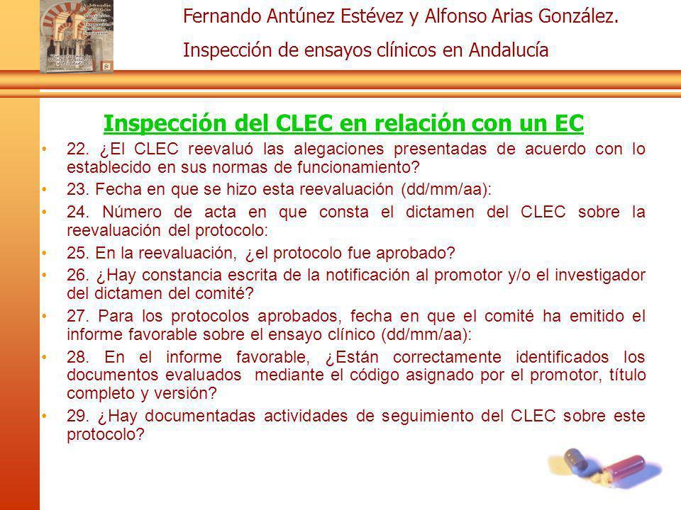 Fernando Antúnez Estévez y Alfonso Arias González. Inspección de ensayos clínicos en Andalucía Inspección del CLEC en relación con un EC 22. ¿El CLEC