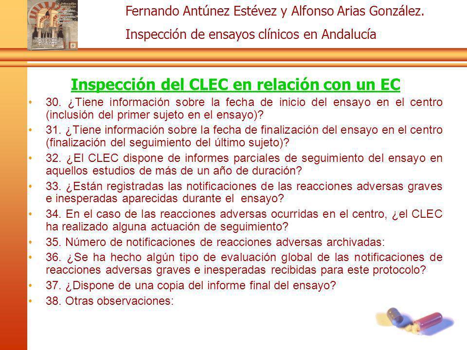 Fernando Antúnez Estévez y Alfonso Arias González. Inspección de ensayos clínicos en Andalucía Inspección del CLEC en relación con un EC 30. ¿Tiene in