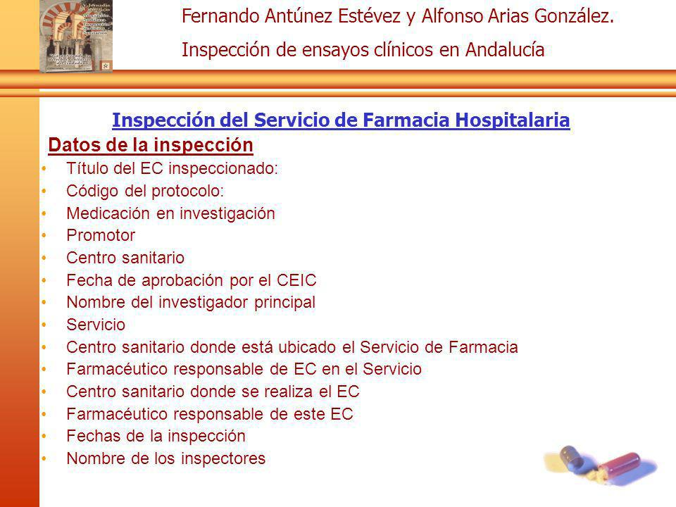 Fernando Antúnez Estévez y Alfonso Arias González. Inspección de ensayos clínicos en Andalucía Inspección del Servicio de Farmacia Hospitalaria Datos