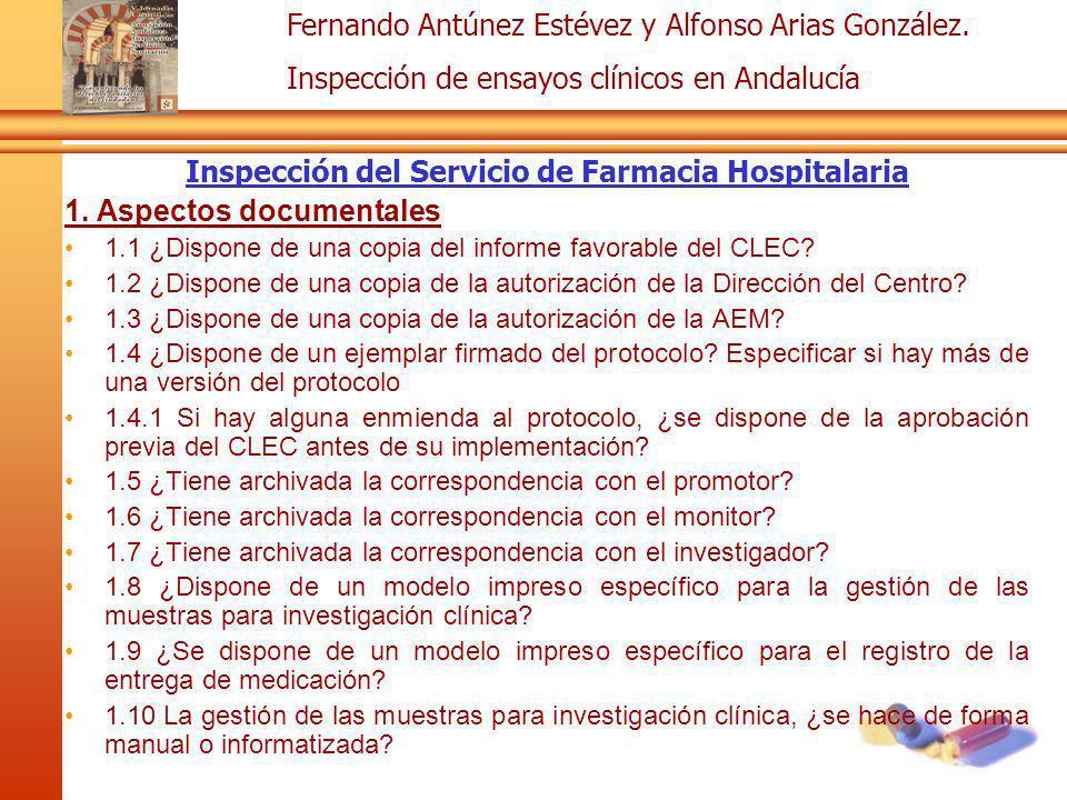 Fernando Antúnez Estévez y Alfonso Arias González. Inspección de ensayos clínicos en Andalucía Inspección del Servicio de Farmacia Hospitalaria 1. Asp