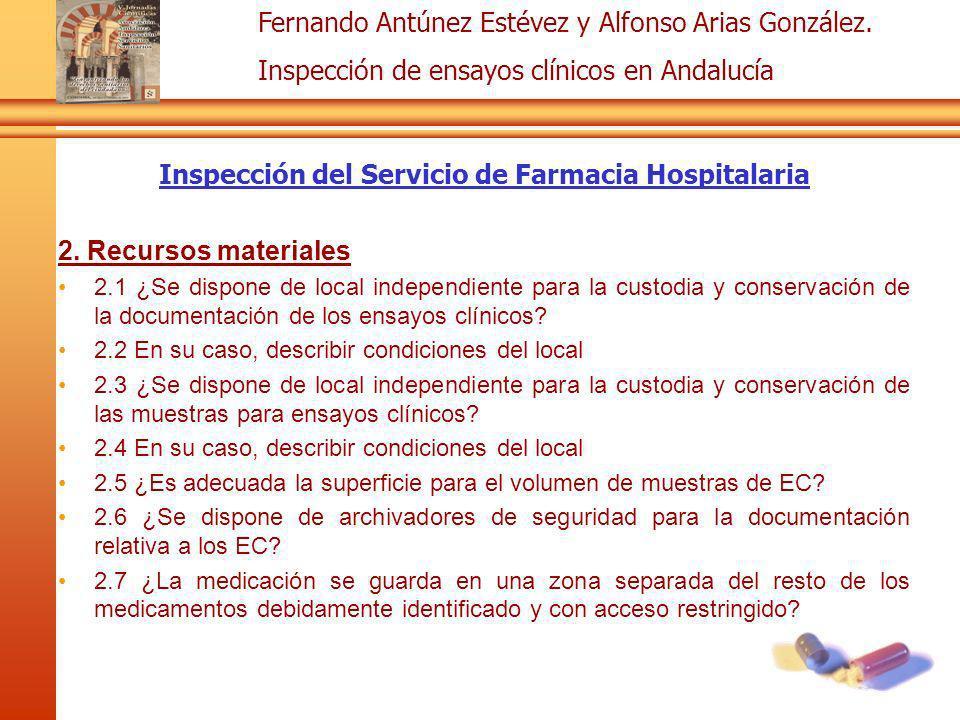 Fernando Antúnez Estévez y Alfonso Arias González. Inspección de ensayos clínicos en Andalucía Inspección del Servicio de Farmacia Hospitalaria 2. Rec