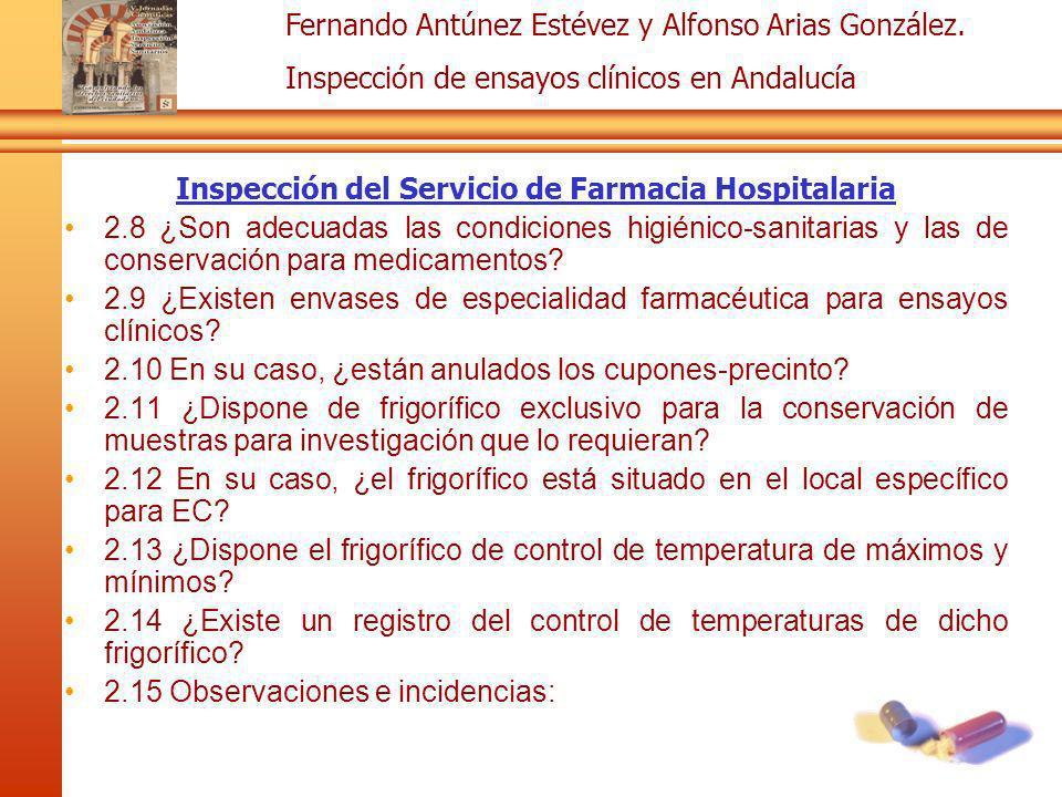 Fernando Antúnez Estévez y Alfonso Arias González. Inspección de ensayos clínicos en Andalucía Inspección del Servicio de Farmacia Hospitalaria 2.8 ¿S