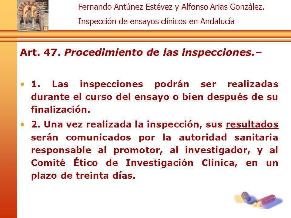 Fernando Antúnez Estévez y Alfonso Arias González. Inspección de ensayos clínicos en Andalucía Art. 47. Procedimiento de las inspecciones.– 1. Las ins