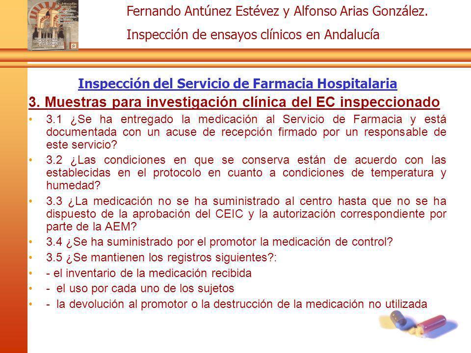 Fernando Antúnez Estévez y Alfonso Arias González. Inspección de ensayos clínicos en Andalucía Inspección del Servicio de Farmacia Hospitalaria 3. Mue
