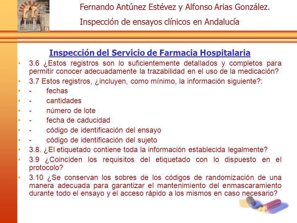 Fernando Antúnez Estévez y Alfonso Arias González. Inspección de ensayos clínicos en Andalucía Inspección del Servicio de Farmacia Hospitalaria 3.6 ¿E
