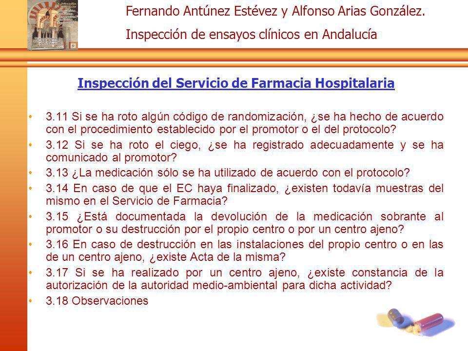 Fernando Antúnez Estévez y Alfonso Arias González. Inspección de ensayos clínicos en Andalucía Inspección del Servicio de Farmacia Hospitalaria 3.11 S