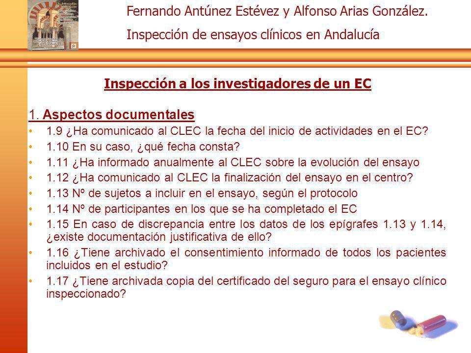 Fernando Antúnez Estévez y Alfonso Arias González. Inspección de ensayos clínicos en Andalucía Inspección a los investigadores de un EC 1. Aspectos do