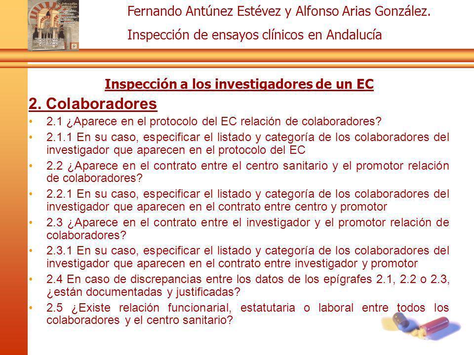 Fernando Antúnez Estévez y Alfonso Arias González. Inspección de ensayos clínicos en Andalucía Inspección a los investigadores de un EC 2. Colaborador
