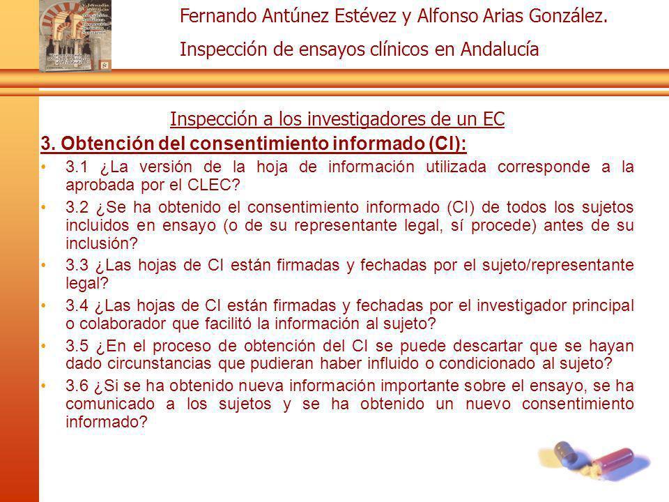 Fernando Antúnez Estévez y Alfonso Arias González. Inspección de ensayos clínicos en Andalucía Inspección a los investigadores de un EC 3. Obtención d