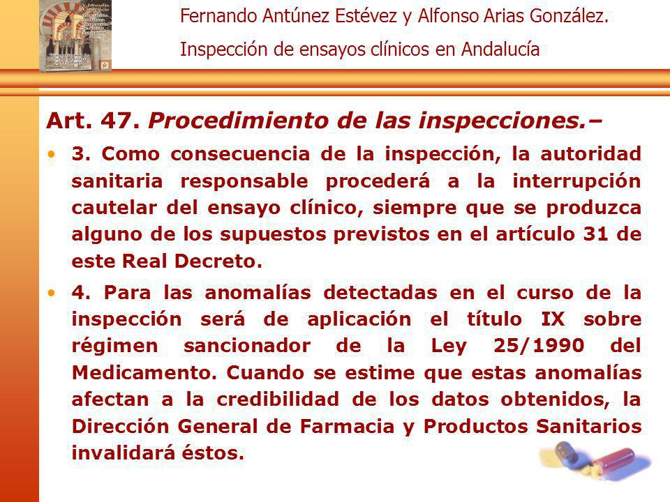 Fernando Antúnez Estévez y Alfonso Arias González. Inspección de ensayos clínicos en Andalucía Art. 47. Procedimiento de las inspecciones.– 3. Como co