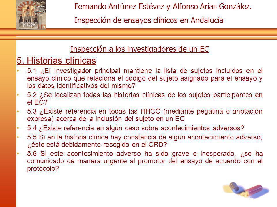Fernando Antúnez Estévez y Alfonso Arias González. Inspección de ensayos clínicos en Andalucía Inspección a los investigadores de un EC 5. Historias c