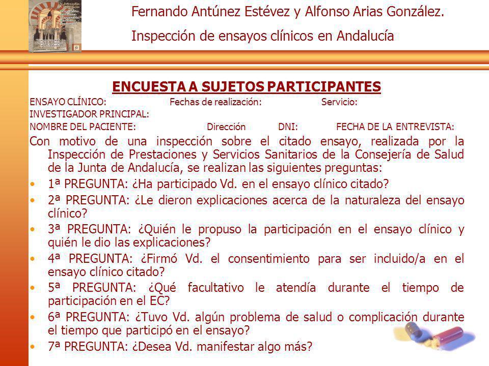 Fernando Antúnez Estévez y Alfonso Arias González. Inspección de ensayos clínicos en Andalucía ENCUESTA A SUJETOS PARTICIPANTES ENSAYO CLÍNICO: Fechas