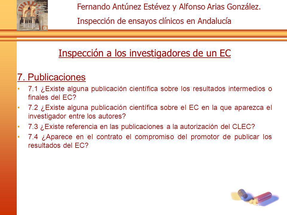 Fernando Antúnez Estévez y Alfonso Arias González. Inspección de ensayos clínicos en Andalucía Inspección a los investigadores de un EC 7. Publicacion