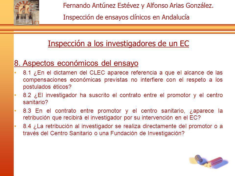 Fernando Antúnez Estévez y Alfonso Arias González. Inspección de ensayos clínicos en Andalucía Inspección a los investigadores de un EC 8. Aspectos ec