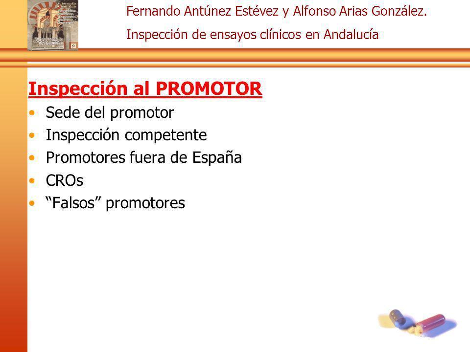 Fernando Antúnez Estévez y Alfonso Arias González. Inspección de ensayos clínicos en Andalucía Inspección al PROMOTOR Sede del promotor Inspección com
