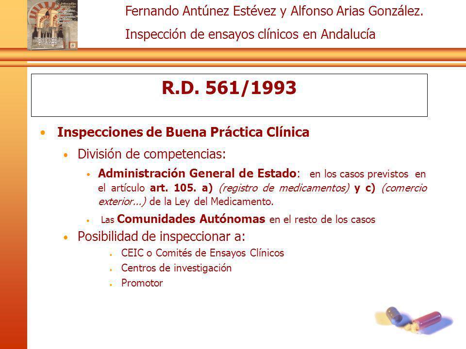 Fernando Antúnez Estévez y Alfonso Arias González. Inspección de ensayos clínicos en Andalucía R.D. 561/1993 Inspecciones de Buena Práctica Clínica Di
