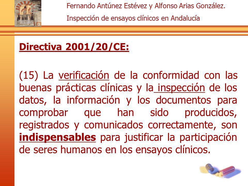 Fernando Antúnez Estévez y Alfonso Arias González. Inspección de ensayos clínicos en Andalucía Directiva 2001/20/CE: (15) La verificación de la confor