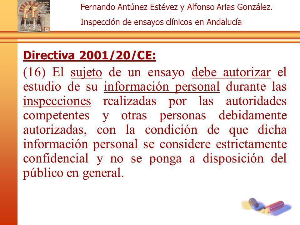 Fernando Antúnez Estévez y Alfonso Arias González. Inspección de ensayos clínicos en Andalucía Directiva 2001/20/CE: (16) El sujeto de un ensayo debe