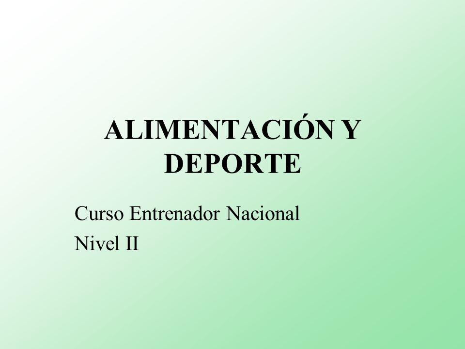 ALIMENTACIÓN Y DEPORTE Curso Entrenador Nacional Nivel II
