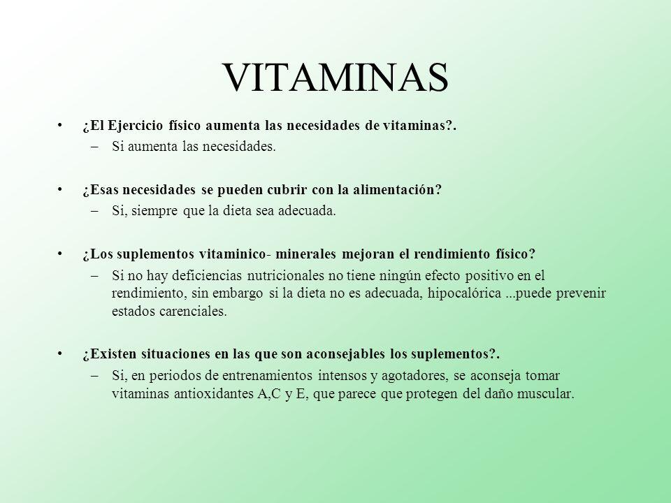 VITAMINAS ¿El Ejercicio físico aumenta las necesidades de vitaminas?. –Si aumenta las necesidades. ¿Esas necesidades se pueden cubrir con la alimentac