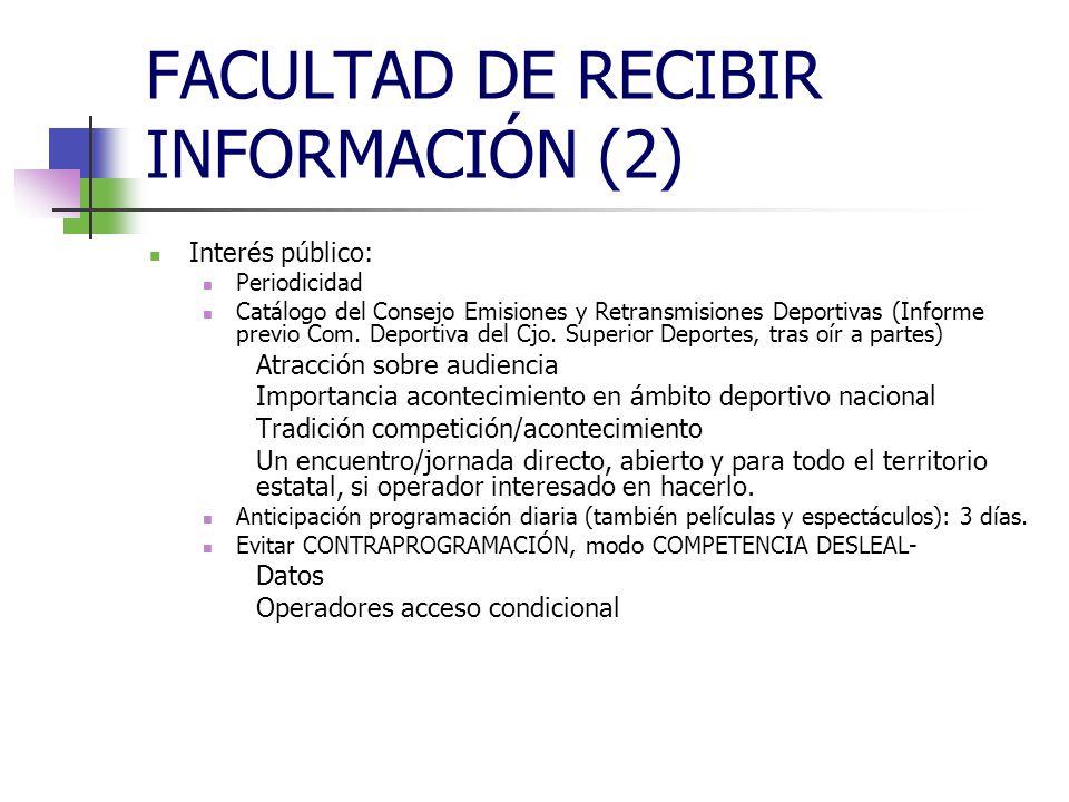 FACULTAD DE RECIBIR INFORMACIÓN (2) Interés público: Periodicidad Catálogo del Consejo Emisiones y Retransmisiones Deportivas (Informe previo Com.