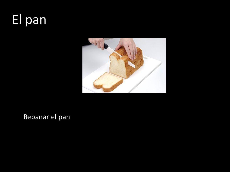 El pan Rebanar el pan