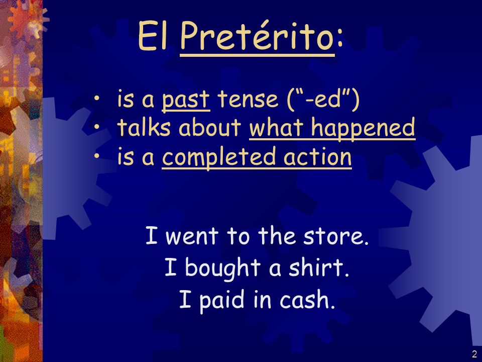 33 Some verbs are completely irregular in the preterito hacertenerestarandar poderponerdecirtraer sabervenirserir quererdar Otros Irregulares: